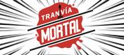Tranvía Mortal